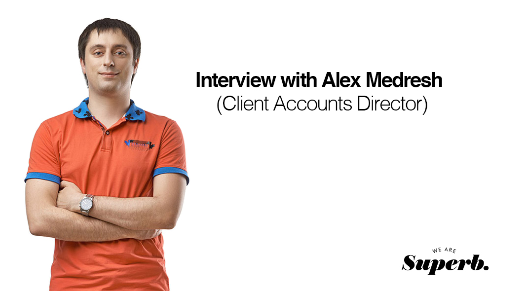 Interview: Alex Medresh, Clients Accounts Director